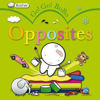 Book cover for Basher Go! Go! Bobo: Opposites